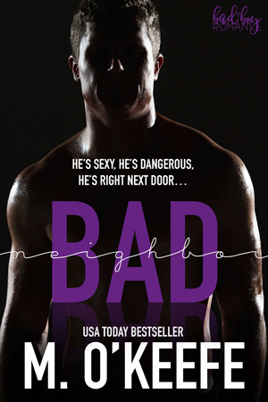 Bad Neighbor (Bad Boy Romance, #1)
