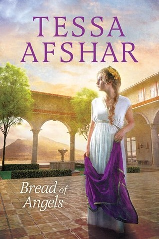 Bread of Angels by Tessa Afshar