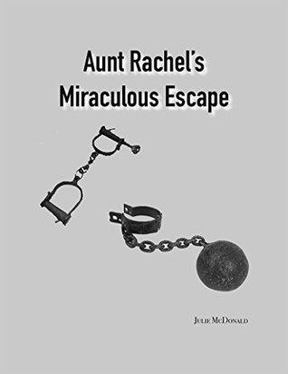 Aunt Rachel's Miraculous Escape