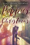 Poppies for Christmas by Stacy Renée Keywell
