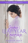 Sophia's Leap-Year Courtship by Kristin Holt