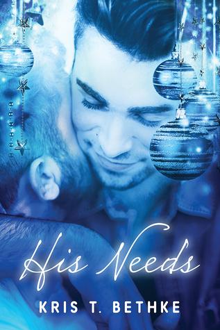 His Needs by Kris T. Bethke