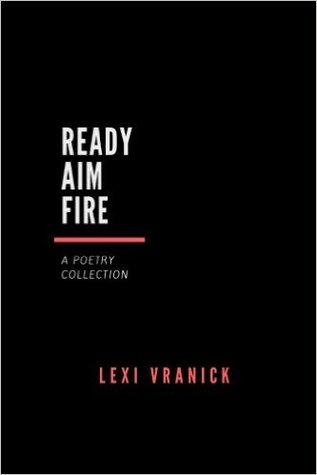 Ready Aim Fire: A Poetry Collection