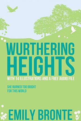 Wuthering Heights: With 14 Illustrations and a Free Audio Link.