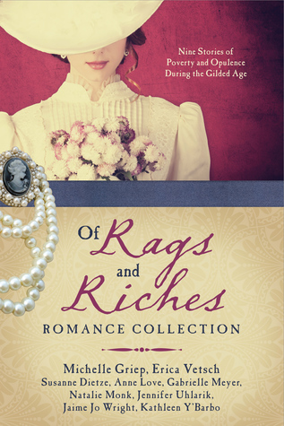 Of Rags and Riches Romance Collection: Nine Stories of Poverty and Opulence During the Gilded Age