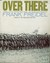 Over There: The Story of America's First Great Overseas Crusade