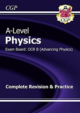 New A-Level Physics: OCR B Year 1 & 2 Complete Revision & Practice
