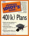 The Complete Idiot's Guide to 401(k) Plans