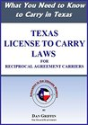 TEXAS LICENSE TO CARRY LAWS for Reciprocal Agreement Carriers: What You Need to Know To Carry In Texas