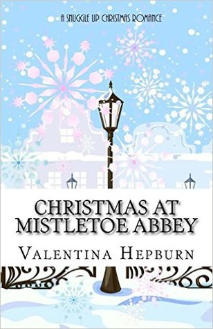 Christmas at Mistletoe Abbey by Valentina Hepburn