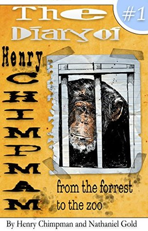 The Diary of Henry Chimpman: Volume 1: From the Forest to the Zoo (a fiction book for kids 8-10 and 9-12)