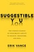 Suggestible You: Placebos. False Memories, Hypnosis and the Power of Your Astonishing Brain