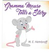 Gramma Mouse Tells a Story