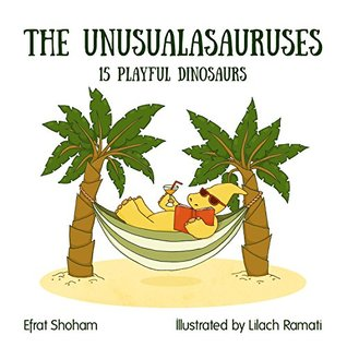 The Unusualasauruses: 15 Playful Dinosaurs