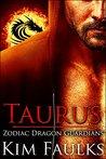 Taurus (Zodiac Dragon Guardians, #1)