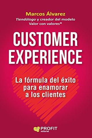 Customer Experience: La fórmula del éxito para enamorar a los clientes