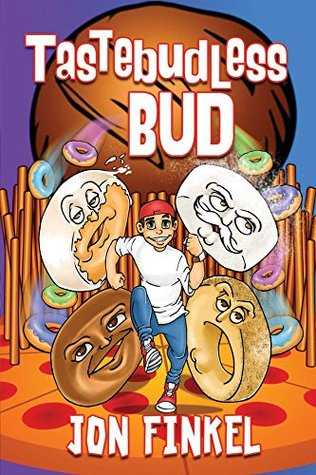 Tastebudless Bud: Epic Tales from Doughnesia and How I Won the Food Fight of the Century