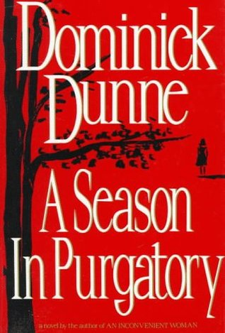 a review of a season in purgatory a book by dominick dunne A season in purgatory: a novel [dominick dunne] on amazoncom  review  highly entertaining—entertainment weekly mesmerizing—new york times.