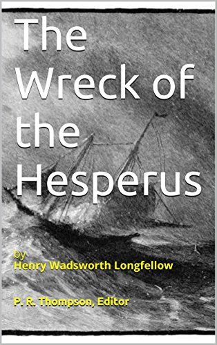 The Wreck of the Hesperus: by Henry Wadsworth Longfellow