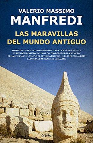 Las maravillas del mundo antiguo by Valerio Massimo Manfredi