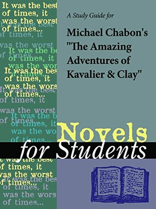 """A Study Guide for Michael Chabon's """"The Amazing Adventures of Kavalier & Clay"""""""