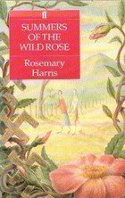 Summers of the Wild Rose by Rosemary Harris