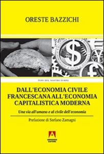 Dall Economia civile francescana all Economia capitalistica moderna
