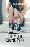 Ütle mulle kolme asja by Julie Buxbaum