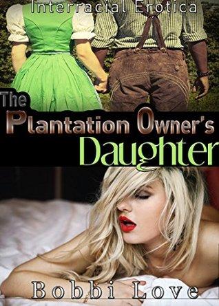 The Plantation Owner's Daughter: Historical, Interracial, Surprise Pregnancy Erotica