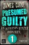 Presumed Guilty by James Carol