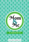 Mom & Me (Baxter Cover): A Journal of Us