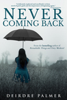 Never Coming Back by Deirdre Palmer