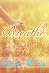 Breathe by Amber Lacie