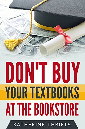 Don't Buy Your Textbooks At The Bookstore: Quick Financial Tips For Your Years At College