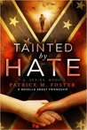 Tainted by Hate by Patrice M. Foster