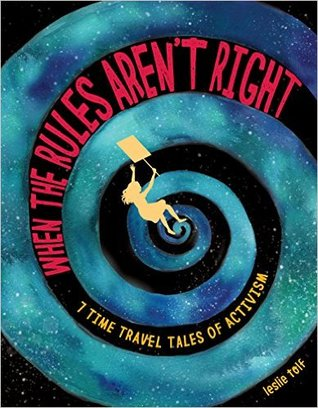 When the Rules Aren't Right: 7 Time Travel Tales of Activism