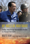 My Nuclear Nightmare by Naoto Kan