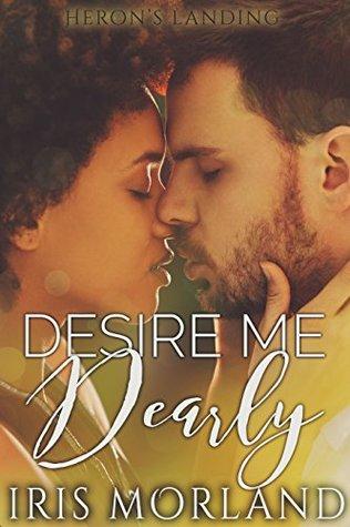 Desire Me Dearly (Heron's Landing Book 3)