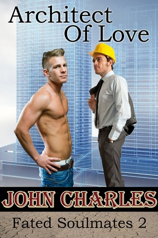 Recent Release Review: Architect of Love (Fated Soulmates - Book 2) by John Charles