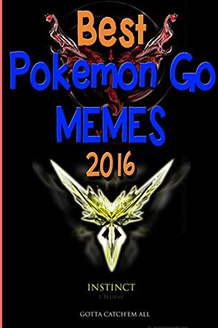 Memes: Best Pokemon Go Memes 2016 - Memes Free And Pictures (pokemon books, memes free, pokemon memes, pokemon comics, pokemon memes free, pokemon memes ... Go Memes And Funny Pictures (Memes Clean))