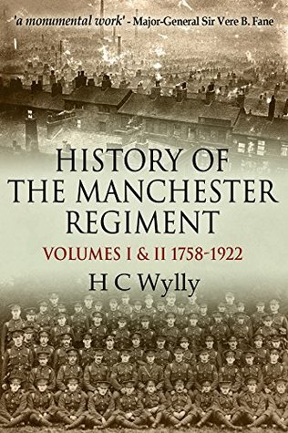 History of the Manchester Regiment (63rd and 96th Regiments): Volumes I (1758-1883) and II (1883-1922)