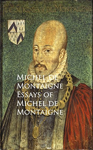 Essays of Michel de Montaigne: Bestsellers and famous Books
