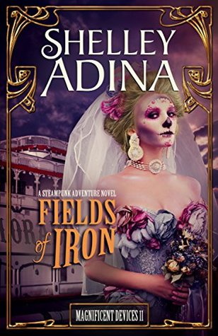 Fields of Iron (Magnificent Devices, #11)