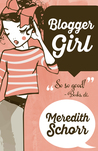 Blogger Girl (Blogger Girl Series #1)