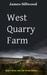 West Quarry Farm by James Sillwood