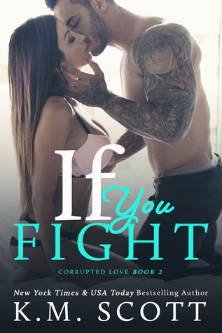 If You Fight (Corrupted Love #2)