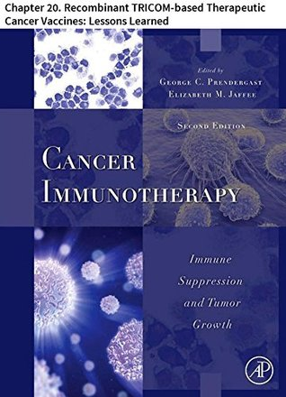 Cancer Immunotherapy: Chapter 20. Recombinant TRICOM-based Therapeutic Cancer Vaccines: Lessons Learned