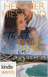 Laguna Beach: That Gold in Laguna (Kindle Worlds Novella) (A Charisma Series Novella, The Ericksons Book 2)
