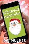 #ChristmasHatesYouToo (2016 Advent Calendar - Bah Humbug)