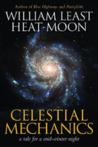 Celestial Mechanics by William Least Heat-Moon